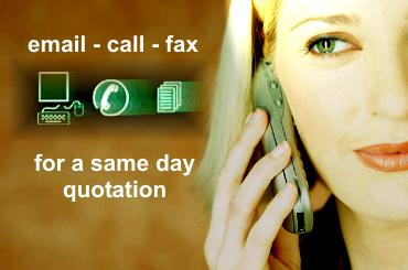 For a same day quotation email, call or fax